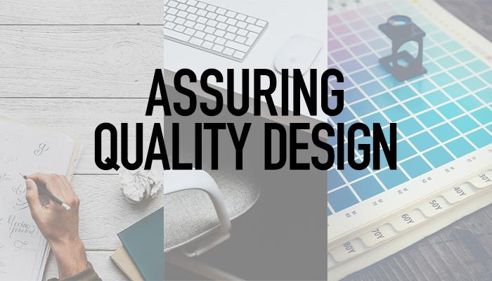 Assuring quality design