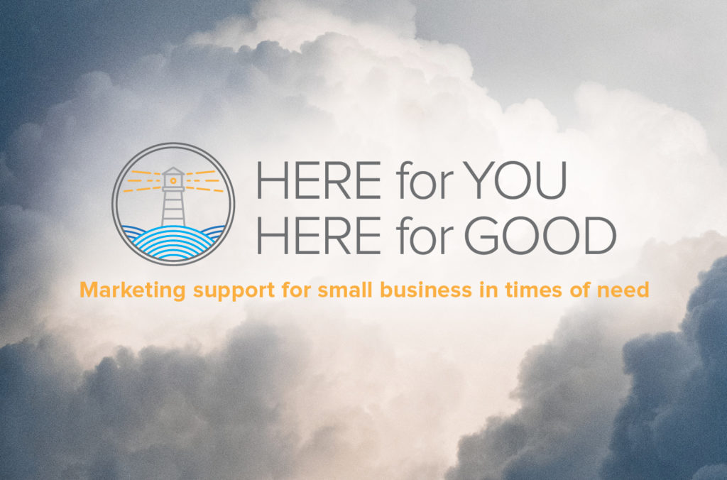 Here for You. Here for Good. | Marketing support for small business